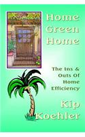 Home Green Home: The Ins & Outs of Home Efficiency