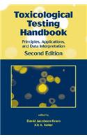Toxicological Testing Handbook: Principles, Applications, and Data Interpretation