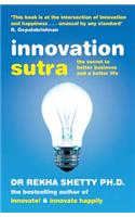 Innovation Sutra: The Secret To Better Business And A Better Life