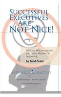 Successful Executives are Not Nice!