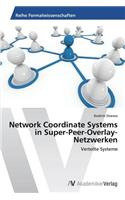 Network Coordinate Systems in Super-Peer-Overlay-Netzwerken