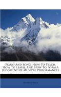 Piano and Song: How to Teach, How to Learn, and How to Form a Judgment of Musical Performances