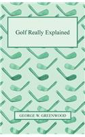 Golf Really Explained