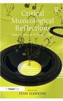 Critical Musicological Reflections: Essays in Honour of Derek B. Scott