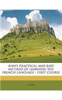 Ahn&#39;s Practical and Easy Method of Learning the French Language: First Course