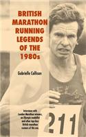 British Marathon Running Legends of the 1980's