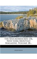 The Knickerbocker: Or, New-York Monthly Magazine, Volume 28...