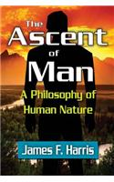 The Ascent of Man: A Philosophy of Human Nature
