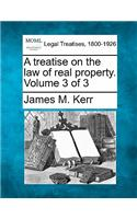 A Treatise on the Law of Real Property. Volume 3 of 3