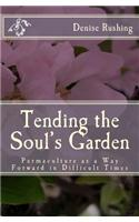 Tending the Soul's Garden: Permaculture as a Way Forward in Difficult Times