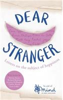 Dear Stranger: Letters on Teh Subject of Happiness