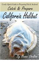 Catch and Prepare California Halibut: A Cook's Quick Guide to Preparing Fish and Seafood