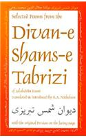 Selected Poems from the Divan-E Shams-E Tabriz: With the Original Persian on the Facing Page