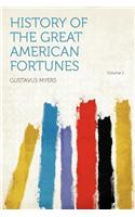 History of the Great American Fortunes Volume 1
