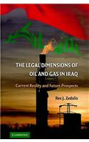 The Legal Dimensions of Oil and Gas in Iraq: Current Reality and Future Prospects