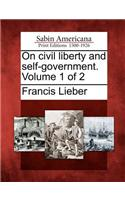On Civil Liberty and Self-Government. Volume 1 of 2