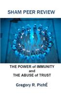 Sham Peer Review: The Power of Immunity and the Abuse of Trust