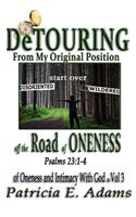 Detouring Off the Road of Oneness: From My Original Position of Oneness and Intimacy with God