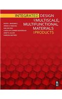 Integrated Design of Multiscale, Multifunctional Materials a