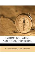 Guide to Latin-American History...