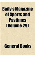 Baily's Magazine of Sports and Pastimes Volume 29