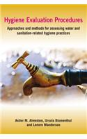 Hygiene Evaluation Procedures: Approaches and Methods for Assessing Water- And Sanitation-Related Hygiene Practices