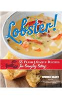 Lobster!: 55 Fresh & Simple Recipes for Everyday Eating