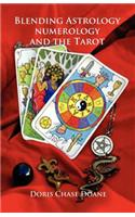 Blending Astrology, Numerology and the Tarot