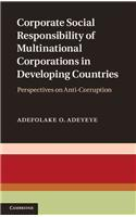 Corporate Social Responsibility of Multinational Corporations in Developing Countries: Perspectives on Anti-Corruption