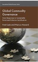 Global Commodity Governance: State Responses to Sustainable Forest and Fisheries Certification