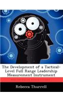 The Development of a Tactical-Level Full Range Leadership Measurement Instrument