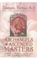 Archangels and Ascended Masters: A Guide to Working and Healing with Divinities and Deities