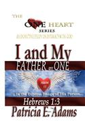 I and My Father Are One: Abiding in My Regained Position of Oneness and Intimacy with God