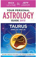 Your Personal Astrology Guide Taurus 2013