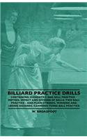 Billiard Practice Drills - Containing: Elementary: One Ball Practice - Motion, Impact and Division of Balls: Two Ball Practice and Plain Strokes, Winn