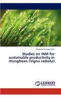 Studies on Inm for Sustainable Productivity in Mungbean (Vigna Radiata)
