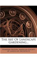 The Art of Landscape Gardening...