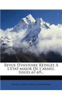 Revue D'Histoire R Dig E L' Tat-Major de L'Arm E, Issues 67-69...