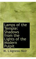 Lamps of the Temple: Shadows from the Lights of the Modern Pulpit