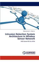 Intrusion Detection System Architecture in Wireless Sensor Network