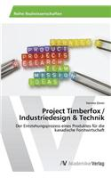 Project Timberfox / Industriedesign & Technik