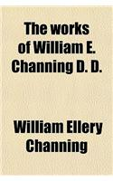 The Works of William E. Channing (Volume 1)
