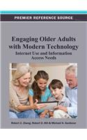 Engaging Older Adults with Modern Technology: Internet Use and Information Access Needs
