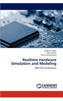 Realtime Hardware Simulation and Modeling