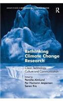 Rethinking Climate Change Research: Clean Technology, Culture and Communication