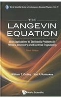 Langevin Equation, The: With Applications to Stochastic Problems in Physics, Chemistry and Electrical Engineering (Third Edition)