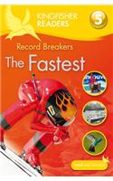 Kingfisher Readers: Record Breakers - the Fastest (Level 5: