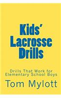 Kids' Lacrosse Drills: Drills That Work for Elementary School Boys