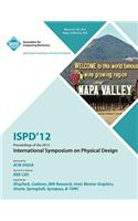 Ispd 12 Proceedings of the 2012 International Symposium on Physical Design