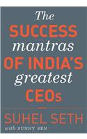 The Success Mantras Of India'S Greatest Ceos
